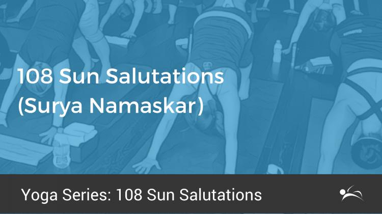 108 Sun Salutations (Surya Namaskar)