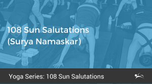 108 sun salutations  tips and insights to elevate your