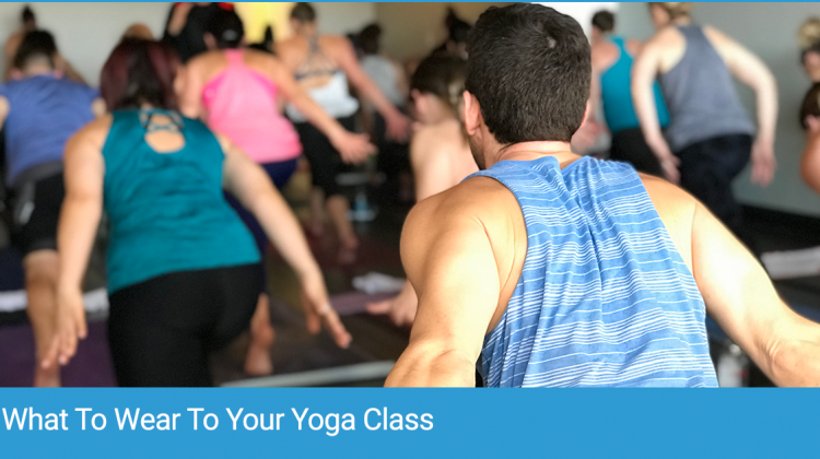 What To Wear To Your Yoga Class